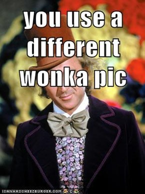 you use a different wonka pic