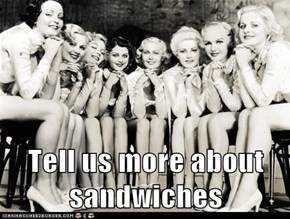 Tell us more about sandwiches