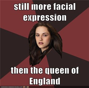 still more facial expression  then the queen of England
