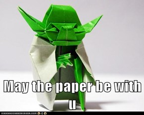 May the paper be with u