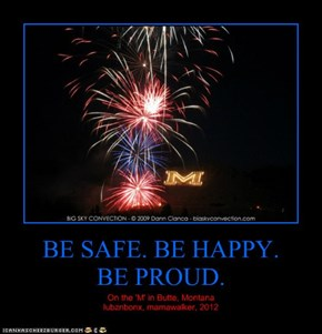 BE SAFE. BE HAPPY. BE PROUD.