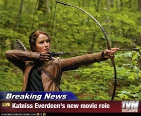 Breaking News - Katniss Everdeen's new movie role