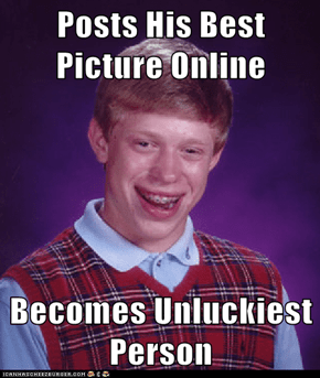 Posts His Best Picture Online  Becomes Unluckiest Person