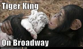 Tiger King  On Broadway