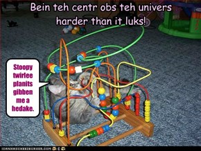 Bein teh centr obs teh univers  harder than it luks!