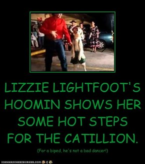 LIZZIE LIGHTFOOT'S HOOMIN SHOWS HER SOME HOT STEPS FOR THE CATILLION.