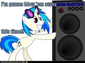 I'm gunna blow 'em away this time!!