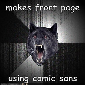 makes front page   using comic sans