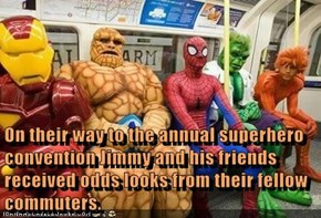 On their way to the annual superhero convention Jimmy and his friends received odds looks from their fellow commuters.