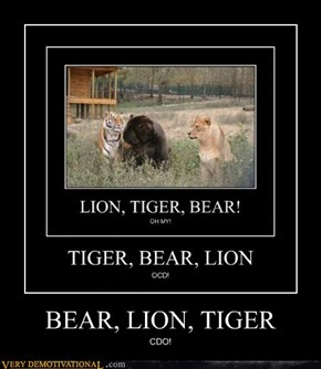 BEAR, LION, TIGER