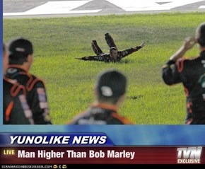 YUNOLIKE NEWS - Man Higher Than Bob Marley