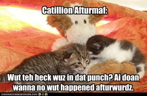 Morning after the Catillion: not always pretty