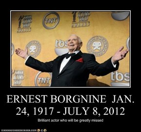 ERNEST BORGNINE  JAN. 24, 1917 - JULY 8, 2012