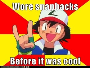 Wore snapbacks  Before it was cool