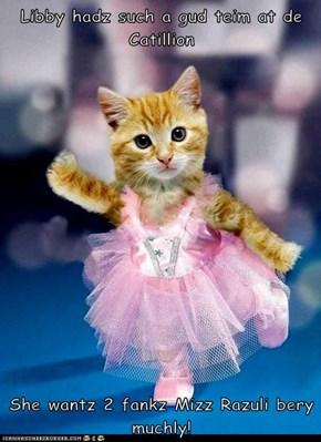 Libby hadz such a gud teim at de Catillion  She wantz 2 fankz Mizz Razuli bery muchly!