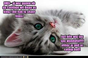 LilBit still can't beleeb sheh waz wun ob da Queenz!