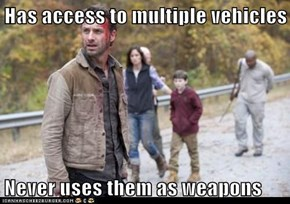 Has access to multiple vehicles  Never uses them as weapons