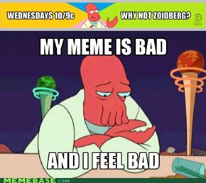 That's Why Not, Zoidberg.