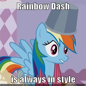 Rainbow Dash  is always in style