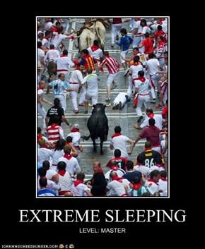EXTREME SLEEPING