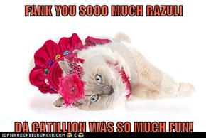 FANK YOU SOOO MUCH RAZULI  DA CATILLION WAS SO MUCH FUN!
