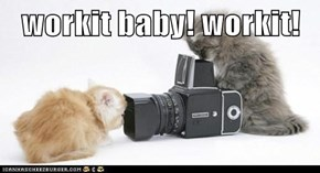 workit baby! workit!