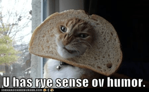 U has rye sense ov humor.