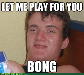 Let Me Bong