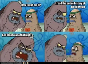 How tough am I ?