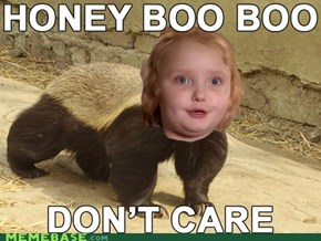 Honey Boo Boo Don't Give A S***
