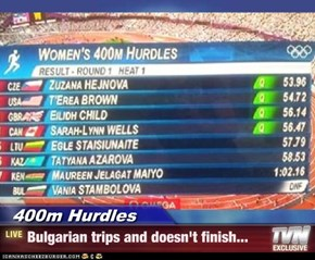 400m Hurdles - Bulgarian trips and doesn't finish...