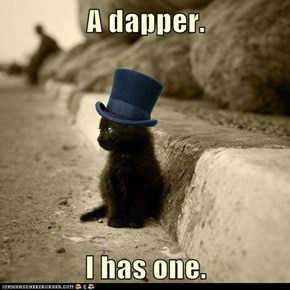 A dapper.  I has one.