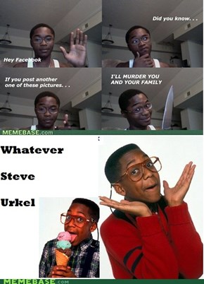 I dont take Death Threats from Steve Urkel...