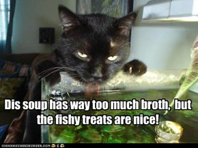 Dis soup has way too much broth,  but the fishy treats are nice!