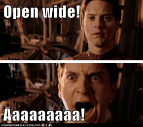 Open wide!  Aaaaaaaaa!
