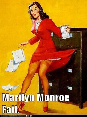 Marilyn Monroe Fail.