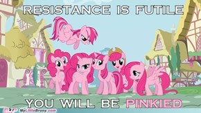 YOU WILL BE PINKIFIED FOREVERRRRR