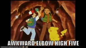 AWKWARD ELBOW HIGH FIVE