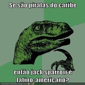 Se são piratas do caribe  então jack sparrow é           latino-americano?