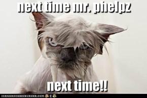 next time mr. phelpz!!!