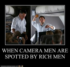WHEN CAMERA MEN ARE SPOTTED BY RICH MEN
