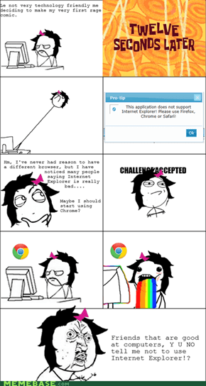Y U NO tell me Internet Explorer so bad!?
