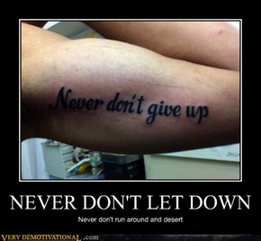 NEVER DON'T LET DOWN