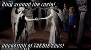 Ring around the rosie!  pocketfull of TARDIS keys!
