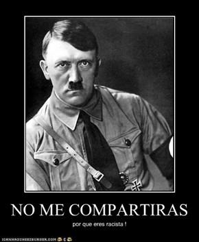 NO ME COMPARTIRAS