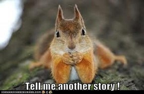 Tell me another story !