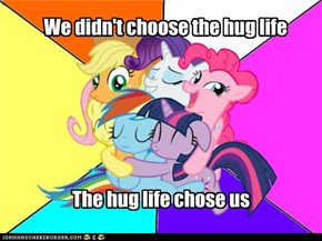 We didn't choose the hug life