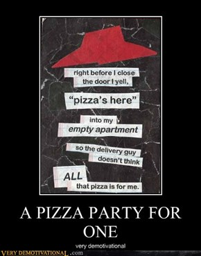 A PIZZA PARTY FOR ONE