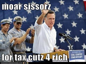 moar sissorz   for tax cutz 4 rich