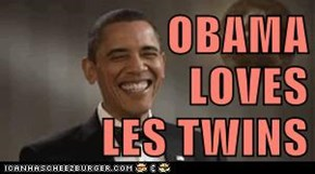 OBAMA LOVES LES TWINS